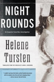 Night Rounds - A Detective Inspector Irene Huss Investigation ebook by Helene Tursten