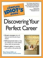 The Complete Idiot's Guide to Discovering Your Perfect Career ebook by Rene Carew Ed.D,American Writers&Artists Inst