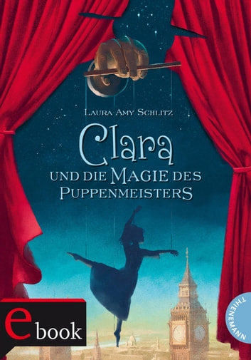 Clara und die Magie des Puppenmeisters ebook by Laura Amy Schlitz