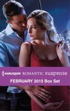 Harlequin Romantic Suspense February 2015 Box Set - Carrying His Secret\Operation Power Play\Silken Threats\Taken by the Con ebook by Marie Ferrarella, Justine Davis, Addison Fox,...