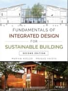 Fundamentals of Integrated Design for Sustainable Building ebook by Marian Keeler,Prasad Vaidya