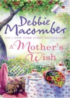 A Mother's Wish: Wanted: Perfect Partner / Father's Day ebook by Debbie Macomber