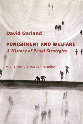 Punishment and Welfare: A History of Penal Strategies 電子書 by David Garland
