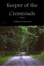Keeper of the Crossroads ebook by Valerie Gaumont