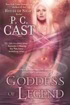 Goddess of Legend ebook by P. C. Cast