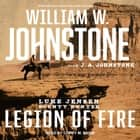 Legion of Fire audiobook by William W. Johnstone, J. A. Johnstone