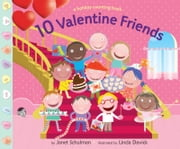 10 Valentine Friends ebook by Janet Schulman,Linda Davick