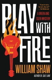 Play with Fire ebook by William Shaw