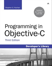 Programming in Objective-C ebook by Kochan, Stephen G.