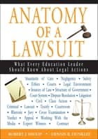 Anatomy of a Lawsuit ebook by Dr. Robert J. Shoop,Dennis R. Dunklee