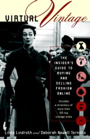 Virtual Vintage - The Insider's Guide to Buying and Selling Fashion Online ebook by Linda Lindroth,Deborah Newell Tornello