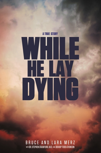 While He Lay Dying ebook by Bruce and Lara Merz