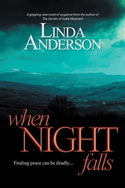 When Night Falls - Finding peace can be deadly.... ebook by Linda Anderson