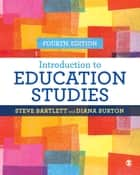 Introduction to Education Studies eBook by Steve Bartlett, Diana M Burton