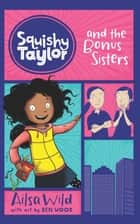 Squishy Taylor and the Bonus Sisters ebook by