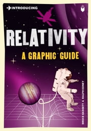 Introducing Relativity - A Graphic Guide ebook by Bruce Bassett,Ralph Edney