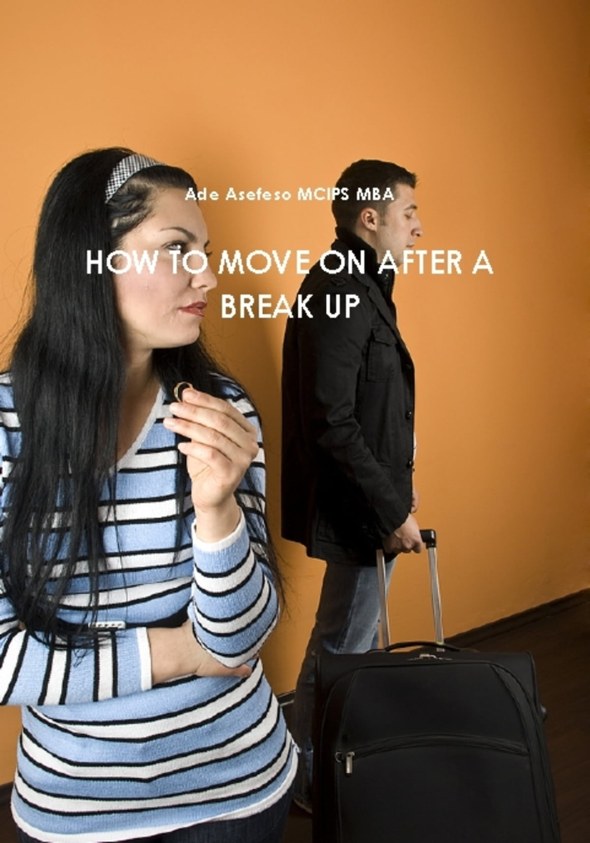 how to move on in life after break up