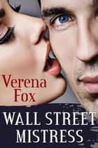 WALL STREET MISTRESS (BDSM Erotica Romance) ebook by Verena Fox