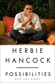 Herbie Hancock: Possibilities ebook by Herbie Hancock,Lisa Dickey