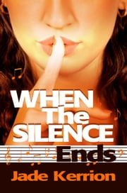 When The Silence Ends - Double Helix ebook by Jade Kerrion