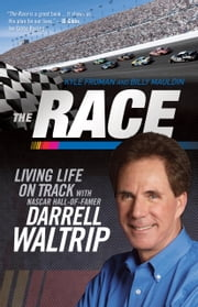 The Race - Living Life on Track ebook by Kyle Froman,Billy Maudlin,Darrell Waltrip