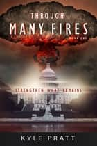 Through Many Fires ebook by Kyle Pratt