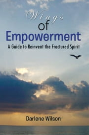 Wings of Empowerment ebook by Darlene Wilson