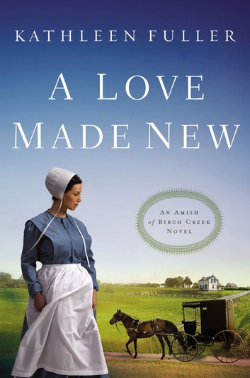 A Love Made New ebook by Kathleen Fuller