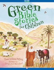 Green Bible Stories for Children ebook by Tami Lehman-Wilzig,Durga Yael Bernhard