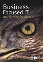 Business-Focused IT and Service Excellence ebook by David Miller