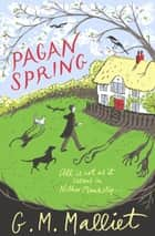 Pagan Spring ebook by G.M. Malliet