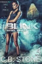 Blink - Rebel Minds, #4 ebook by C.B. Stone