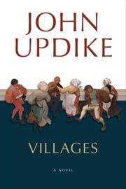 Villages - A Novel ebook by John Updike