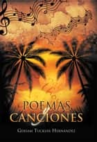 POEMAS Y CANCIONES ebook by Gersam Tuckler Hernández