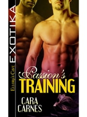 Passion's Training (Pleasure Brigade, Book Three) ebook by Cara Carnes