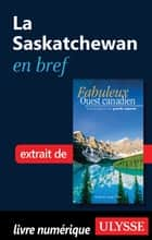 La Saskatchewan en bref ebook by Collectif
