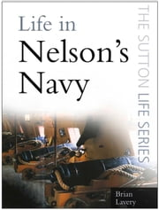 Life in Nelson's Navy ebook by Brian Lavery