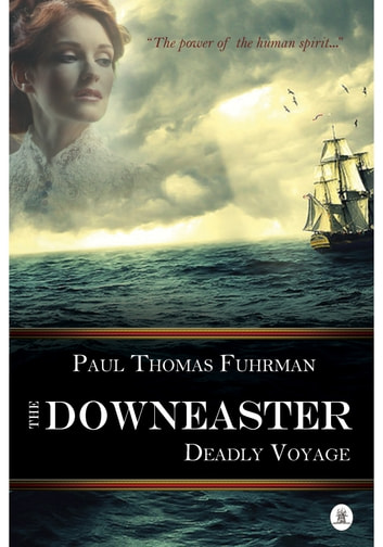 The Downeaster - Deadly Voyage ebook by Paul Thomas Fuhrman