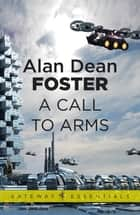 A Call to Arms - 1 ebook by Alan Dean Foster
