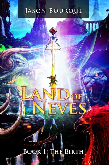 Land of Neves - The Birth Book 1 ebook by Jason Bourque