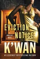 Eviction Notice - A Hood Rat Novel ebook by K'wan