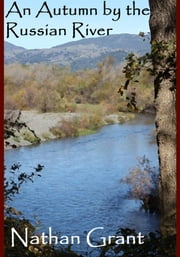 An Autumn by the Russian River ebook by Nathan Grant