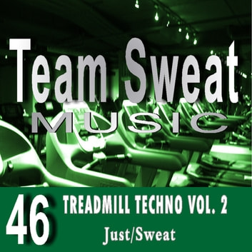 Treadmill Techno: Volume 2 - Team Sweat audiobook by Antonio Smith