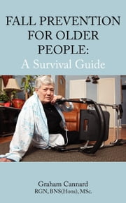 Fall Prevention for Older People: A Survival Guide ebook by Cannard, Graham