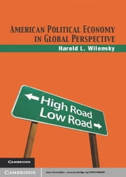 American Political Economy in Global Perspective ebook by Professor Harold L. Wilensky