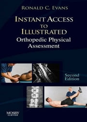 Instant Access to Orthopedic Physical Assessment ebook by Ronald C. Evans