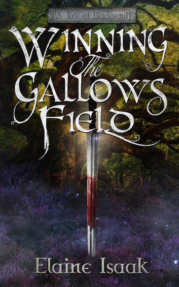 Winning the Gallows Field ebook by Elaine Isaak