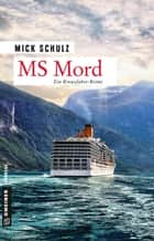 MS Mord - Kriminalroman ebook by Mick Schulz