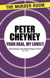 Your Deal, My Lovely ebook by Peter Cheyney