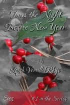 'Twas the Night Before New Year, #1 ebook by Leigh Verrill-Rhys